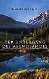 Der Untergang des Abendlandes (German Edition)