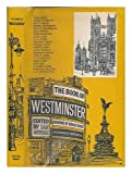 img - for The book of Westminster / edited by Ian Noirr ; photographs by Edwin Smith ; drawings by Ronald Saxby book / textbook / text book