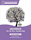 img - for Grammar for the Well-Trained Mind: Student Workbook 1: A Complete Course for Young Writers, Aspiring Rhetoricians, and Anyone Else Who Needs to ... Works (Grammar for the Well-Trained Mind) book / textbook / text book