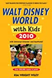 Walt Disney World with Kids 2010, Kim Wright Wiley and Fodor's Travel Publications, Inc. Staff, 1400008301