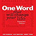 One Word That Will Change Your Life: Expanded Edition Hörbuch von Jon Gordon, Dan Britton, Jimmy Page Gesprochen von: Jimmy Page