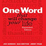 One Word That Will Change Your Life: Expanded Edition | Dan Britton,Jimmy Page,Jon Gordon