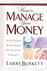 How To Manage Your Money: An In-Depth Bible Study on Personal Finances Paperback