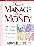 How to Manage Your Money, Larry Burkett, 080241477X