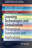 img - for Learning Technologies and Globalization: Pedagogical Frameworks and Applications (SpringerBriefs in Educational Communications and Technology) book / textbook / text book