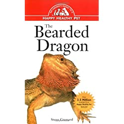 The Bearded Dragon: An Owner's Guide to a Happy Healthy Pet