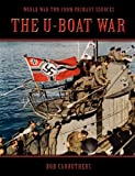 The U-Boat War (World War II from Primary Sources)
