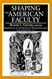 img - for Shaping the American Faculty: Perspectives on the History of Higher Education book / textbook / text book