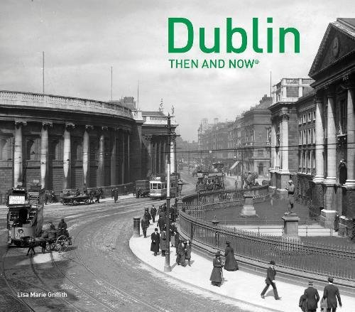 Dublin Then and Now®