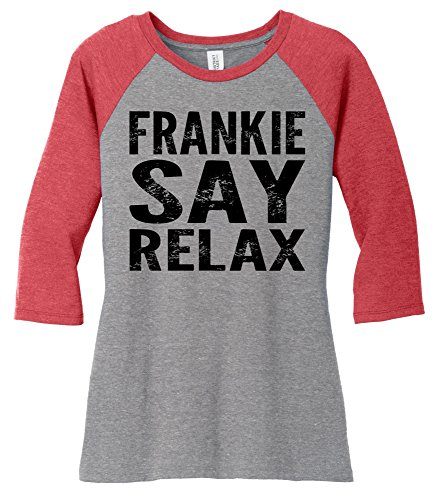 Ladies Frankie Say Relax Raglan Sleeve Shirt in many colors - XS to XXL