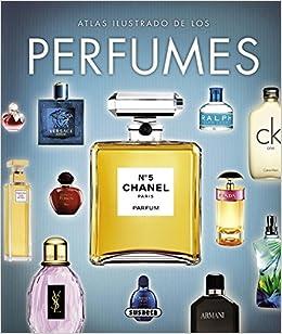 Los perfumes (Atlas Ilustrado): Amazon.es: Iohana Gutiérrez, Svetlana Sakharova, Anniek OCalley: Libros