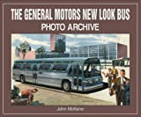 General Motors New Look Bus Photo Archive, McKane, John H., 1583880070