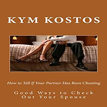 Amazon Com How To Tell If Your Partner Has Been Cheating Good Ways