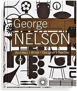 George Nelson: Architect, Writer, Designer, Teacher