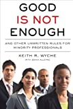 Good Is Not Enough, Keith R. Wyche and Sonia Alleyne, 1591842107