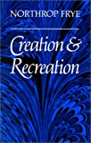 Creation and Recreation, Frye, Northrop, 0802064221