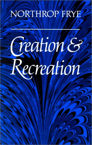 Creation and Recreation (Heritage) by Brand: University of Toronto Press, Scholarly Publishing Division
