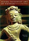 Hindu-Buddhist Art Of Vietnam: Treasures From Champa