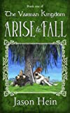 Arise to Fall (The Varsian Kingdom Series) (Volume 1)