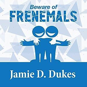 Beware of Frenemals Audiobook