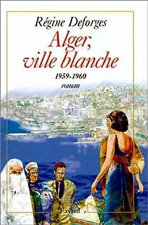 La bicyclette bleue : [08] : Alger, ville blanche, 1959-1960