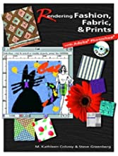 Rendering Fashion, Fabric and Prints with Adobe Photoshop (Paperback)