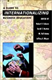 A Guide to Internationalizing Business Education, Scherer, Robert F. and Beaton, Sarah T., 1893435008