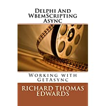 Delphi And WbemScripting Async: Working with GetAsync