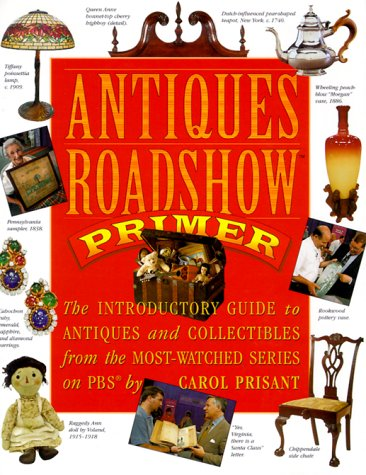 antiques-roadshow-primer-the-introductory-guide-to-antiques-and-collectibles-from-the-most-watched-s