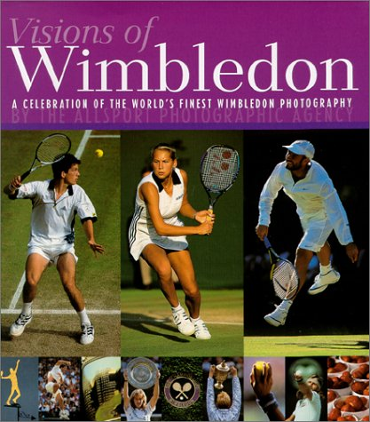 Visions of Wimbledon: A Celebration of the World's Finest Wimbledon Photography (The New Adventures of Barbar)