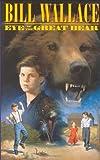 Eye of the Great Bear, Bill Wallace, 067102504X