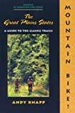 Mountain Bike! The Great Plains States, Andy Knapp, 0897322541