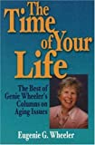 The Time of Your Life, Eugenie G. Wheeler, 1884654223