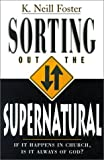 img - for Sorting Out the Supernatural: If It Happens in Church, is It Always of God? book / textbook / text book