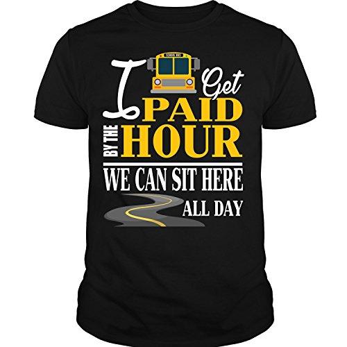 I Get Paid by The Hour T Shirt, School Bus Driver T Shirt Unisex (L,Black)