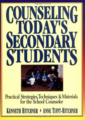 Counseling Today's Secondary Students: Practical Strategies, Techniques & Materials for the School Counselor by Kenneth W. Hitchner (1996-07-11)