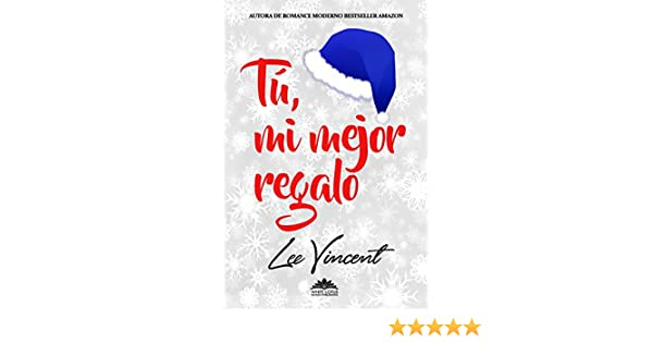 Tú, mi mejor regalo: Novela Romántica eBook: Lee Vincent, White Lotus House Publishing: Amazon.es: Tienda Kindle