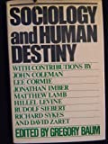 Sociology and Human Destiny, , 0816401101