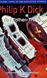 The Father-Thing: Volume Three Of The Collected Stories (Collected Short Stories of Philip K. Dick) by Dick, Philip K. (1999) Paperback