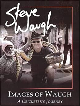 Images of Waugh: A Cricketer's Journey