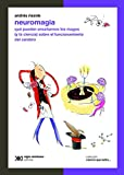 Neuromagia: Qué pueden enseñarnos los magos (y la ciencia) sobre el funcionamiento del cerebro (Ciencia que ladra… serie Clásica) (Spanish Edition)
