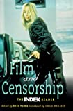 Film and Censorship : The Index Reader, Petrie, Ruth, 0304339377