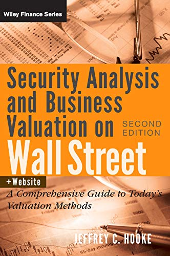 Security Analysis and Business Valuation on Wall Street, + Companion Web Site: A Comprehensive Guide to Today's Valuation Methods (Best Academic Library Websites)