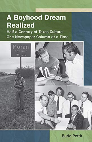 A Boyhood Dream Realized: Half a Century of Texas Culture, One Newspaper Column at a Time (Volume 27) (Texas Folklore Society Extra Book)