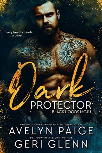 Dark Protector (Black Hoods MC Book 1) by [Paige, Avelyn, Glenn, Geri]