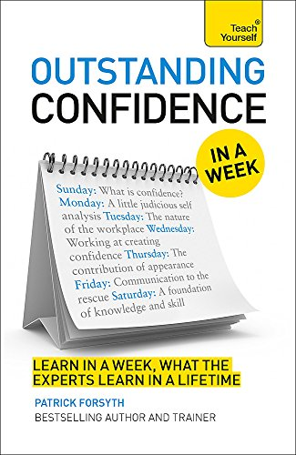 Outstanding Confidence in a Week: A Teach Yourself Guide (Teach Yourself: In a Week)