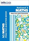 National 5 Maths Practice Question Book: Extra Practice for Sqa Exam Topics