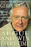 How to Argue and Win Every Time, Gerry Spence, 0330347748