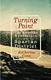 Turning Point: The American Revolution in the Spartan District