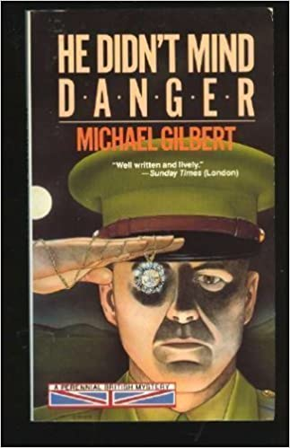 Book He Didn't Mind Danger by Michael Francis Gilbert (1-Apr-1989)
